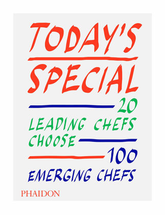 Phaidon Today's Special: 20 Leading Chefs Choose 100 Emerging Chefs 9781838661359